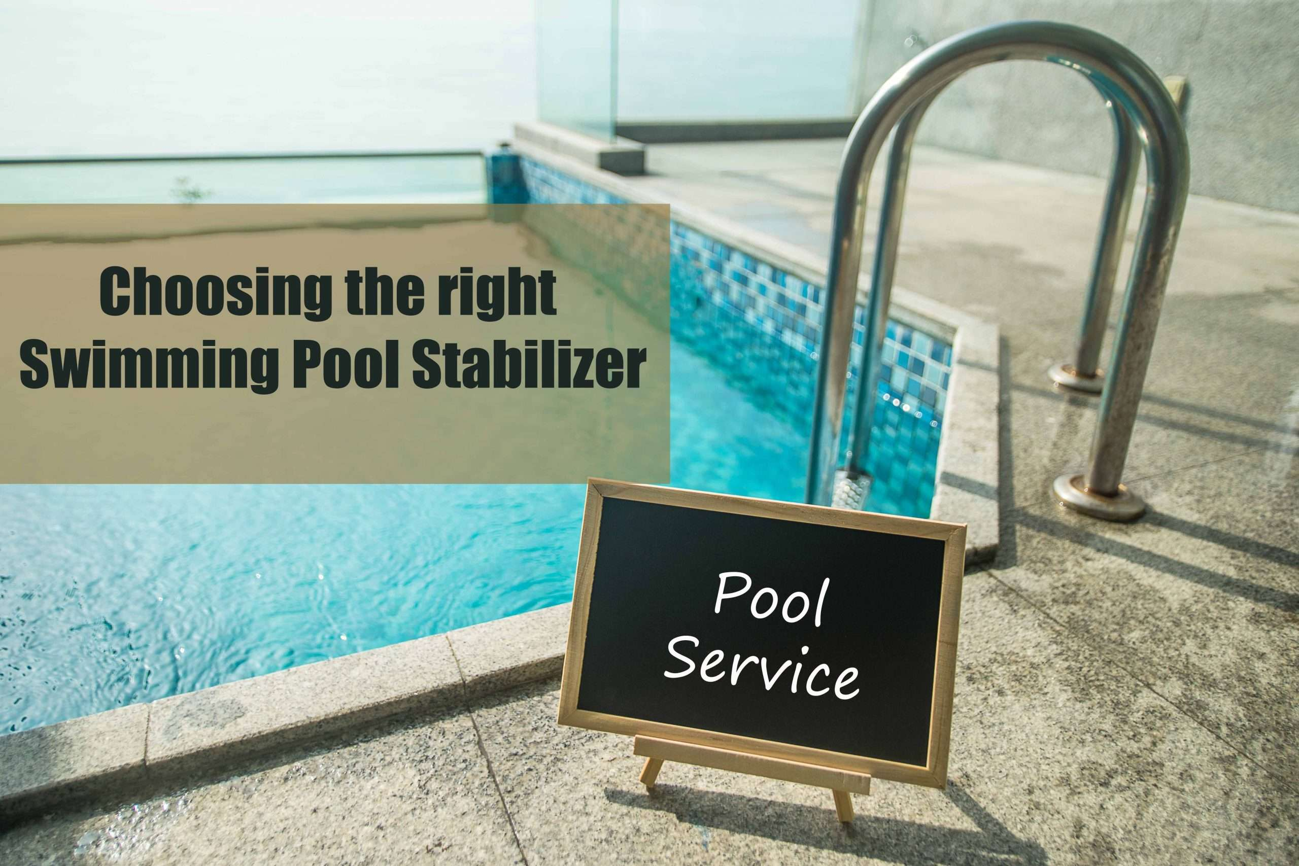 Choosing the right Swimming Pool Stabilizer
